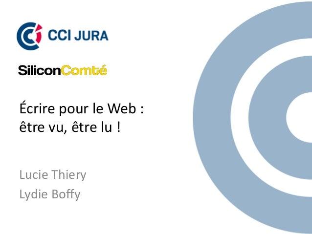 Lucie Thiery Lydie Boffy Écrire pour le Web : être vu, être lu !