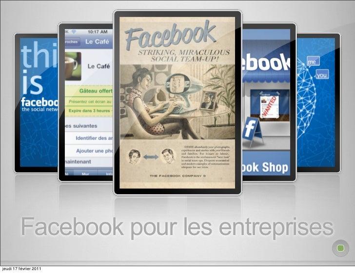 Facebook pour les entreprisesjeudi 17 février 2011