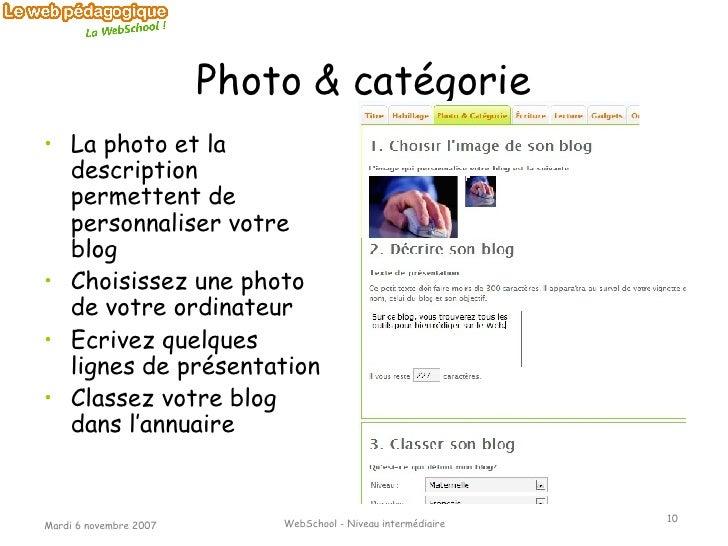 Photo & catégorie <ul><li>La photo et la description permettent de personnaliser votre blog </li></ul><ul><li>Choisissez u...
