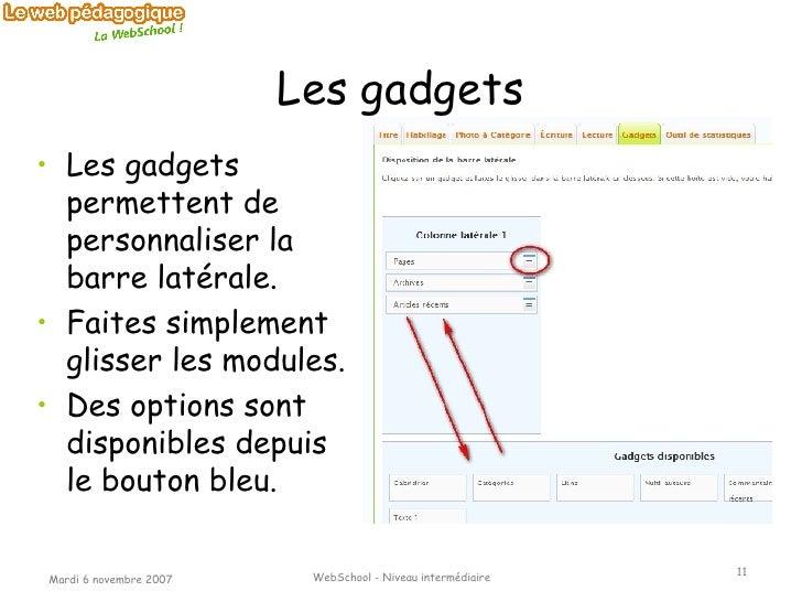 Les gadgets <ul><li>Les gadgets permettent de personnaliser la barre latérale. </li></ul><ul><li>Faites simplement glisser...