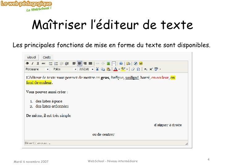 Maîtriser l'éditeur de texte Les principales fonctions de mise en forme du texte sont disponibles.