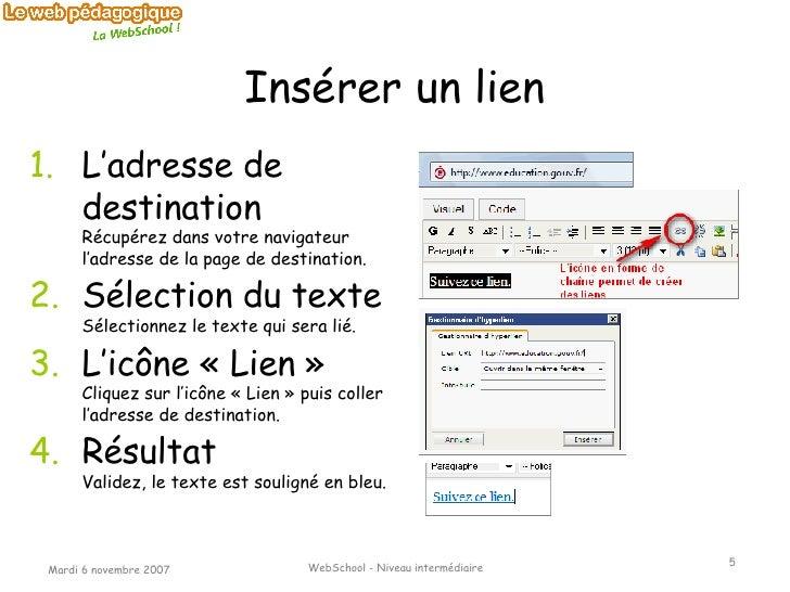 Insérer un lien <ul><li>L'adresse de destination Récupérez dans votre navigateur l'adresse de la page de destination. </li...