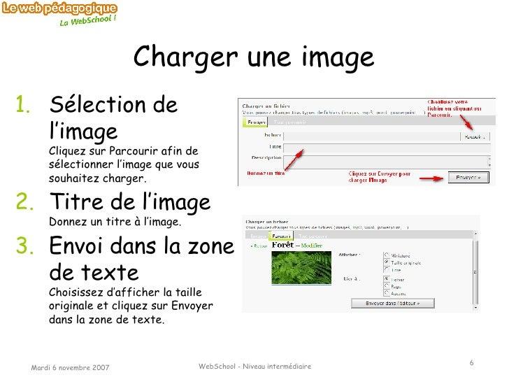 Charger une image <ul><li>Sélection de l'image Cliquez sur Parcourir afin de sélectionner l'image que vous souhaitez charg...