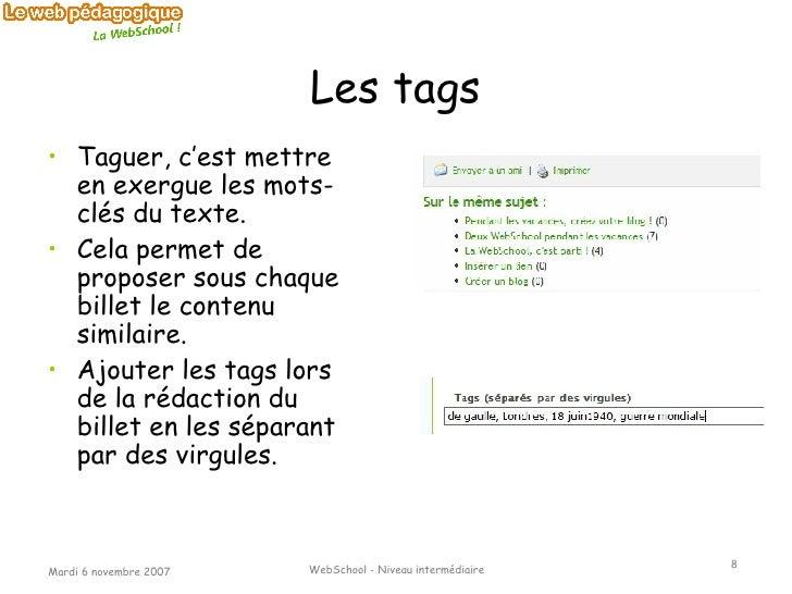 Les tags <ul><li>Taguer, c'est mettre en exergue les mots-clés du texte. </li></ul><ul><li>Cela permet de proposer sous ch...