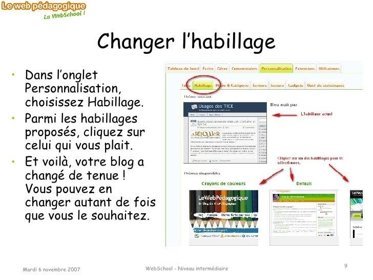 Changer l'habillage <ul><li>Dans l'onglet Personnalisation, choisissez Habillage. </li></ul><ul><li>Parmi les habillages p...