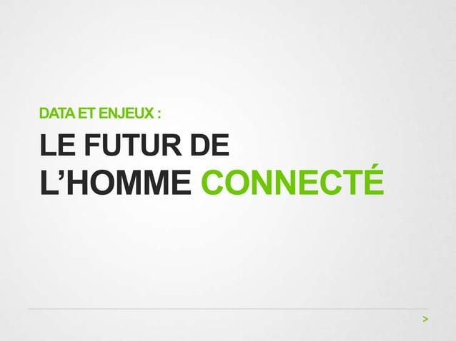 DATA ET ENJEUX :LE FUTUR DEL'HOMME CONNECTÉ
