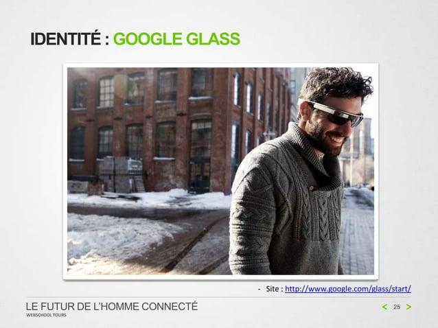 IDENTITÉ : GOOGLE GLASS                               - Site : http://www.google.com/glass/start/LE FUTUR DE L'HOMME CONNE...