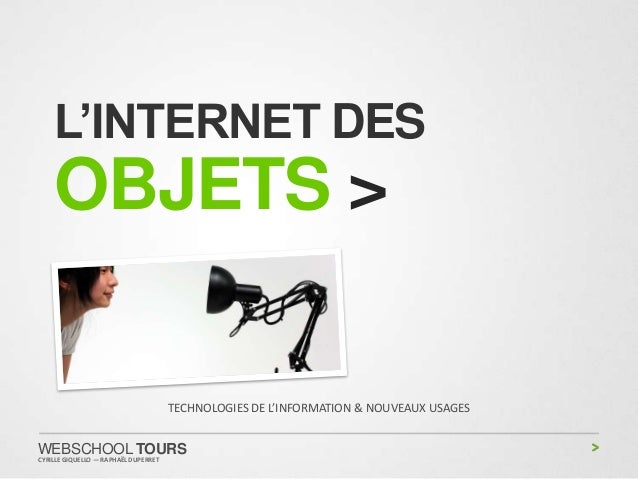 L'INTERNET DES   OBJETS >                              TECHNOLOGIES DE L'INFORMATION & NOUVEAUX USAGESWEBSCHOOL TOURSCYRIL...
