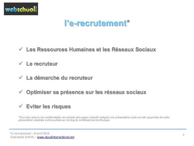 l'e-recrutement* ü Les Ressources Humaines et les Réseaux Sociaux ü Le recruteur ü La démarche du recruteur ü Opti...