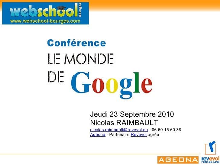 Jeudi 23 Septembre 2010 Nicolas RAIMBAULT nicolas.raimbault@revevol.eu - 06 60 15 60 38 Ageona - Partenaire Revevol agréé
