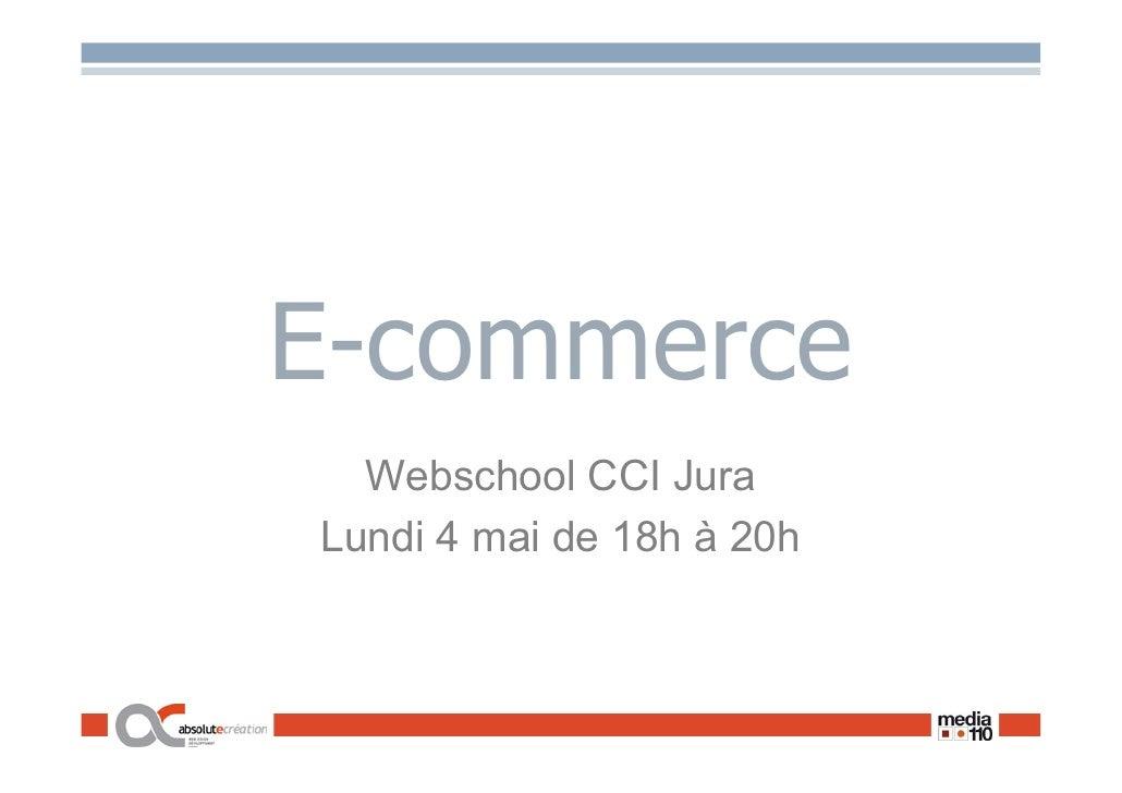 E-commerce   Webschool CCI Jura Lundi 4 mai de 18h à 20h
