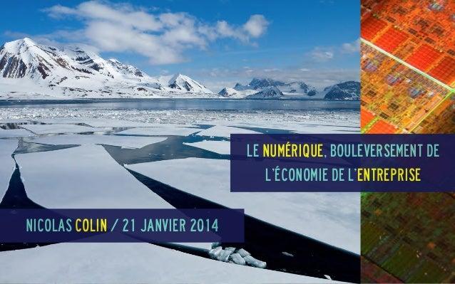 Le numérique, bouleversement de l'économie de l'entreprise Nicolas COlin / 21 janvier 2014