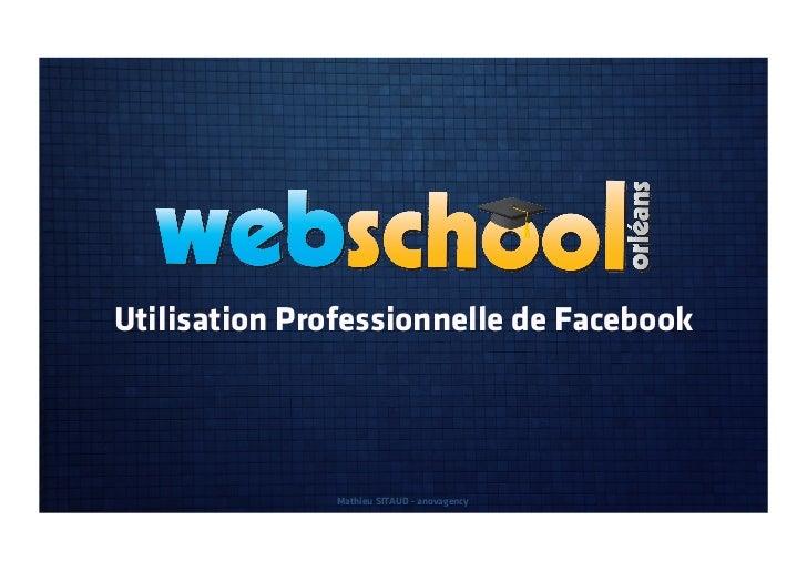 Utilisation Professionnelle de Facebook              Mathieu SITAUD - anovagency