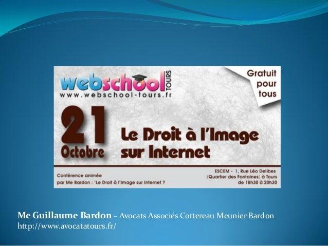 Me Guillaume Bardon – Avocats Associés Cottereau Meunier Bardon http://www.avocatatours.fr/