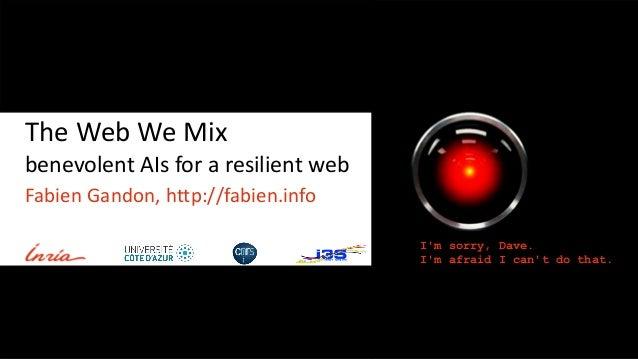The Web We Mix - benevolent AIs for a resilient web