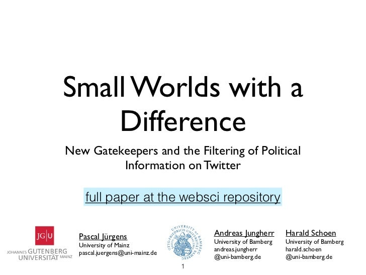 Small Worlds with a    DifferenceNew Gatekeepers and the Filtering of Political         Information on Twitter    full pap...