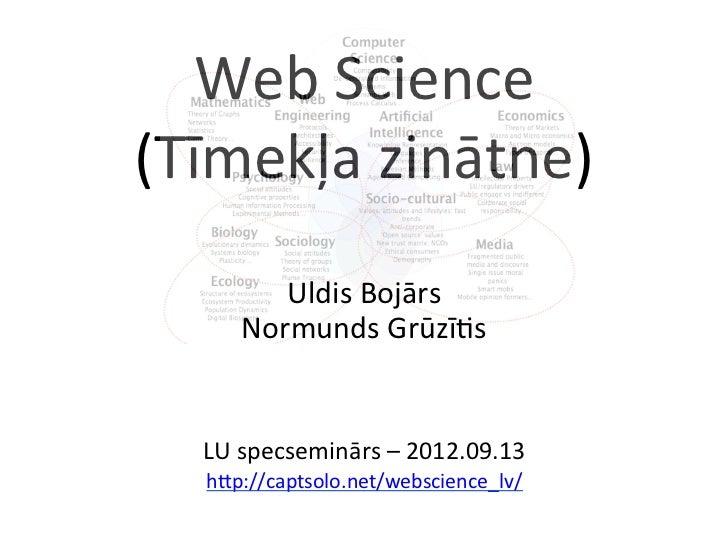 Web Science (Tīmekļa zinātne)           Uldis Bojārs        Normunds Grūzī@s                            ...