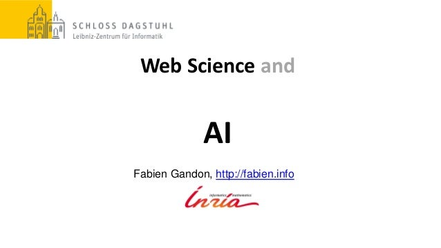 Web Science and AI Fabien Gandon, http://fabien.info