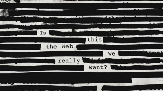 Is this the Web we really want?