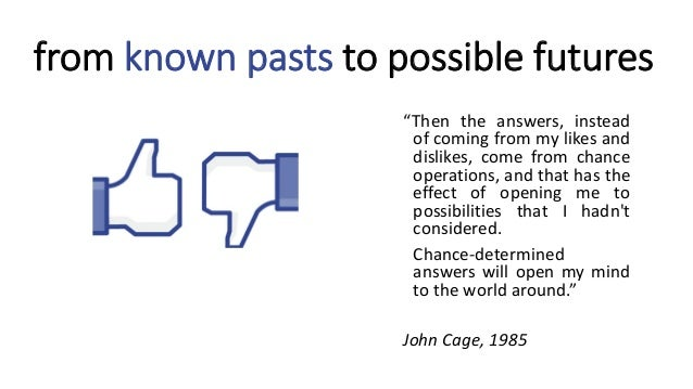 allow for different possible futures not past-driven