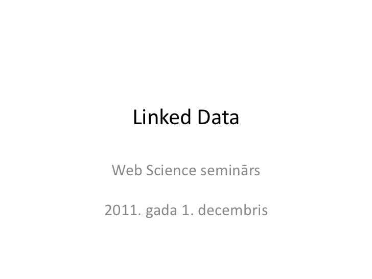 Linked Data Web Science seminārs2011. gada 1. decembris