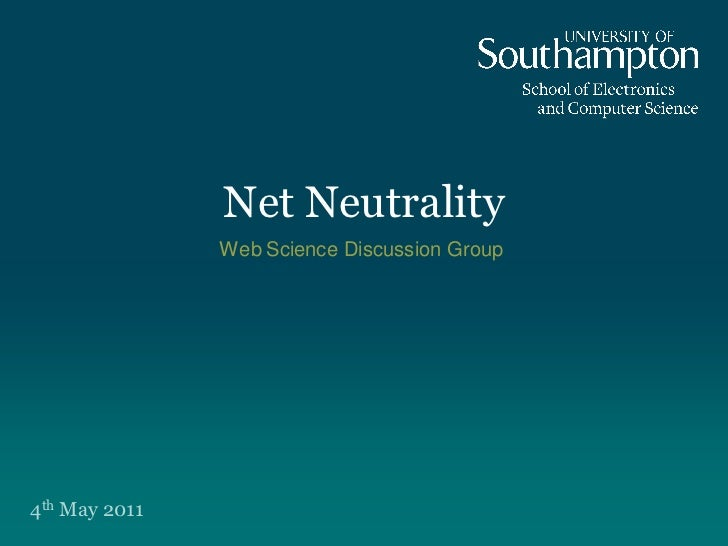Net Neutrality               Web Science Discussion Group4th May 2011