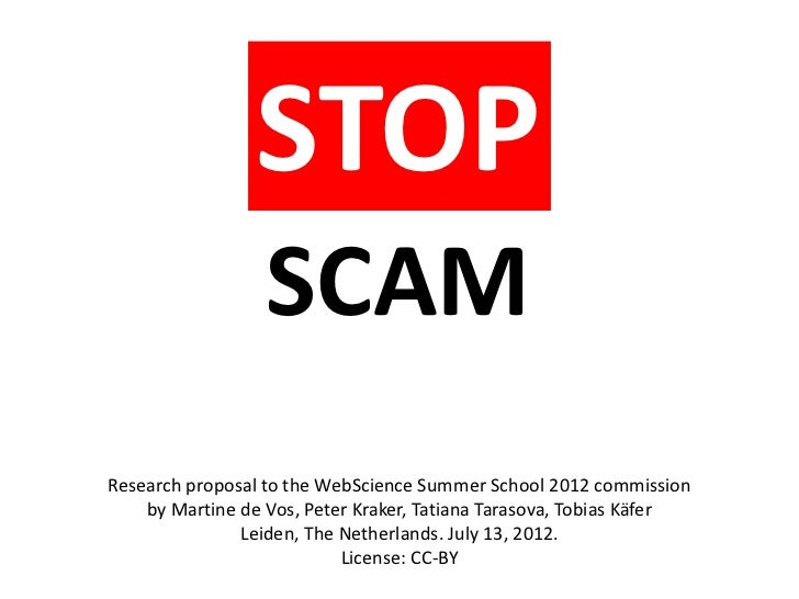 STOP                  SCAMResearch proposal to the WebScience Summer School 2012 commission    by Martine de Vos, Peter Kr...