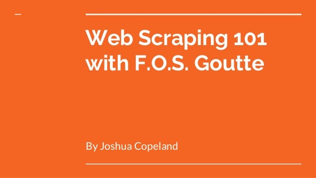 Web Scraping 101 with F.O.S. Goutte By Joshua Copeland