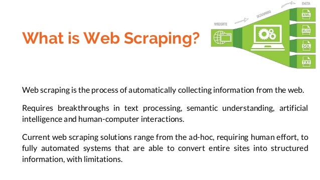 What is Web Scraping? Web scraping is the process of automatically collecting information from the web. Requires breakthro...