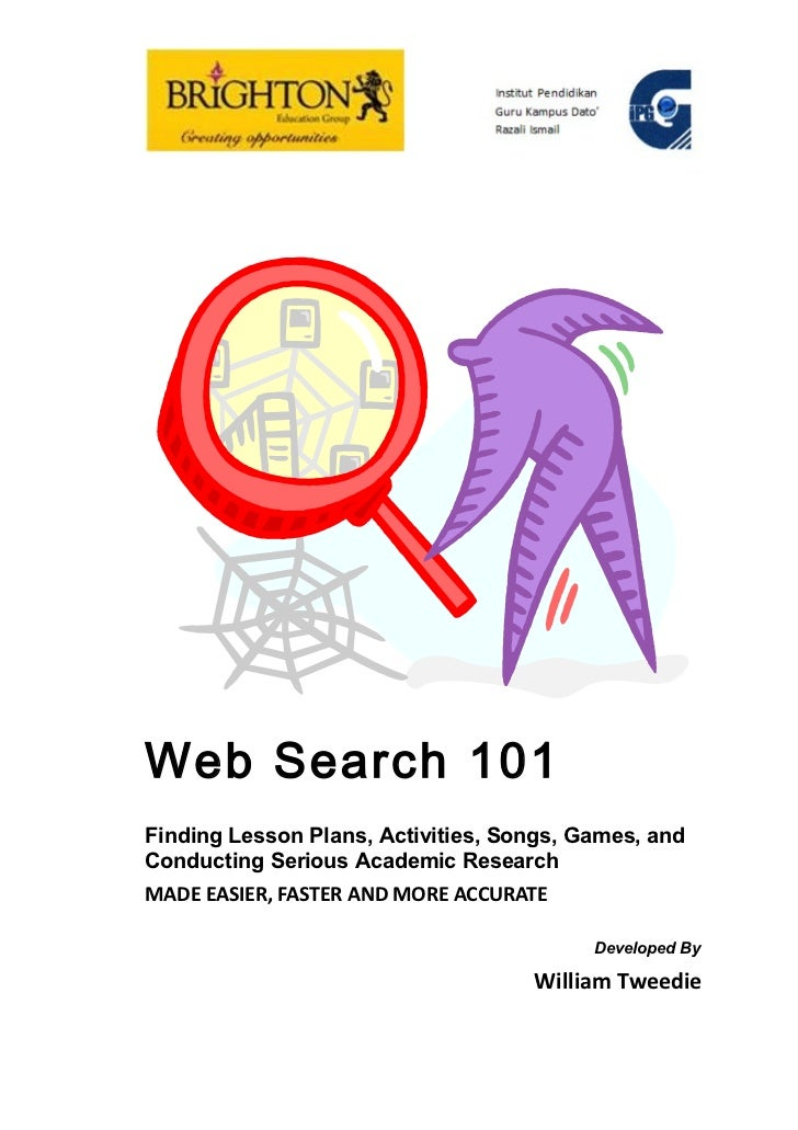 Web Search 101Finding Lesson Plans, Activities, Songs, Games, andConducting Serious Academic ResearchMADE EASIER, FASTER A...