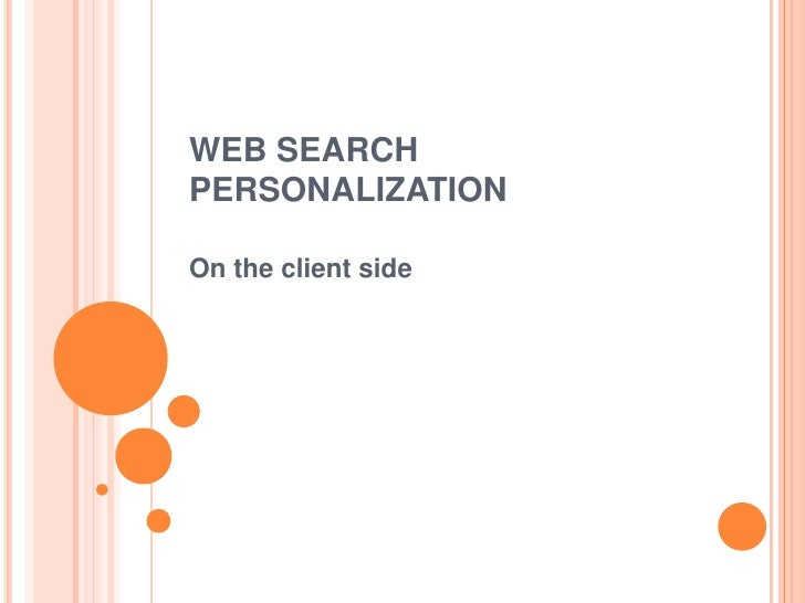 WEB SEARCH PERSONALIZATION<br />On the client side<br />