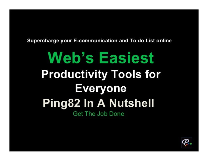 Supercharge your E-communication and To do List online           Web's Easiest      Productivity Tools for           Every...