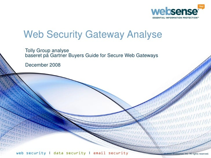 Web Security Gateway Analyse    Tolly Group analyse    baseret på Gartner Buyers Guide for Secure Web Gateways    December...