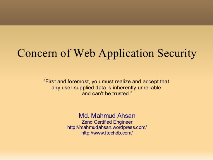 """Concern of Web Application Security """" First and foremost, you must realize and accept that  any user-supplied data is inhe..."""