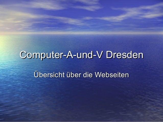 Computer-A-und-V Dresden Übersicht über die Webseiten