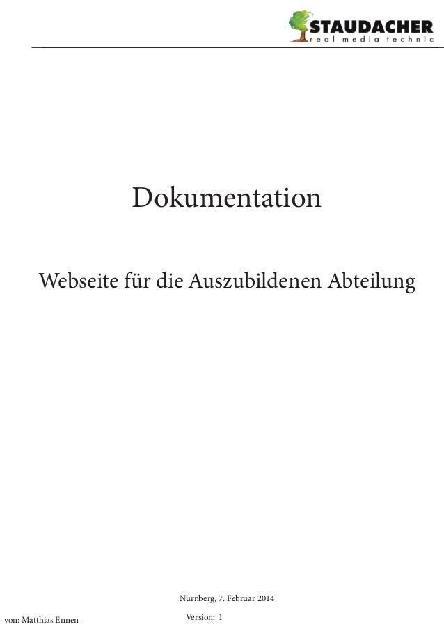 Dokumentation Webseite für die Auszubildenen Abteilung  Nürnberg, 7. Februar 2014 von: Matthias Ennen  Version: 1