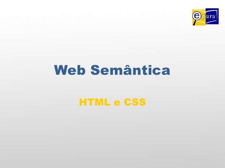 Web Semântica<br />HTML e CSS<br />