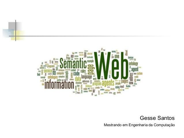Gesse Santos Mestrando em Engenharia da Computação
