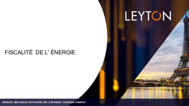 FRANCE | BELGIQUE | ROYAUME-UNI | ESPAGNE | CANADA | MAROC FISCALITÉ DE L' ÉNERGIE