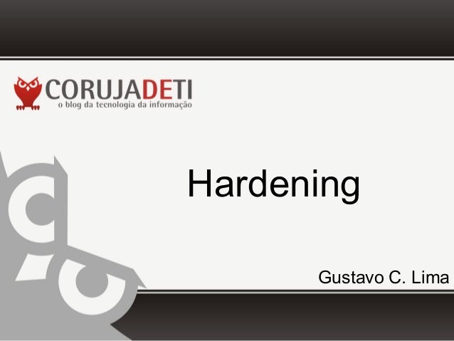 HardeningGustavo C. Lima
