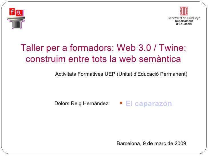 Activitats Formatives UEP (Unitat d'Educació Permanent)  Taller per a formadors: Web 3.0 / Twine: construim entre tots la ...