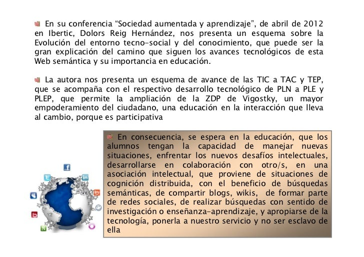 """En su conferencia """"Sociedad aumentada y aprendizaje"""", de abril de 2012en Ibertic, Dolors Reig Hernández, nos presenta un e..."""