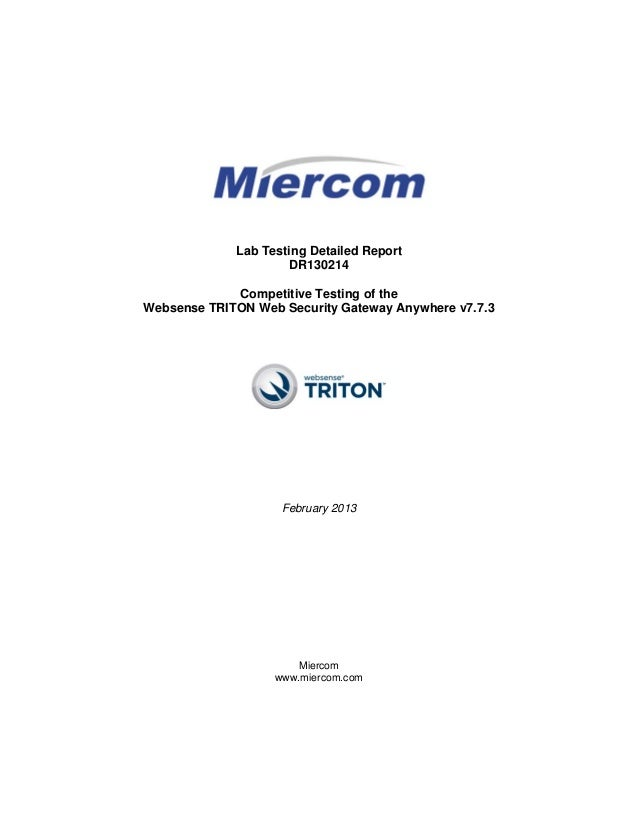 Lab Testing Detailed Report                     DR130214             Competitive Testing of theWebsense TRITON Web Securit...