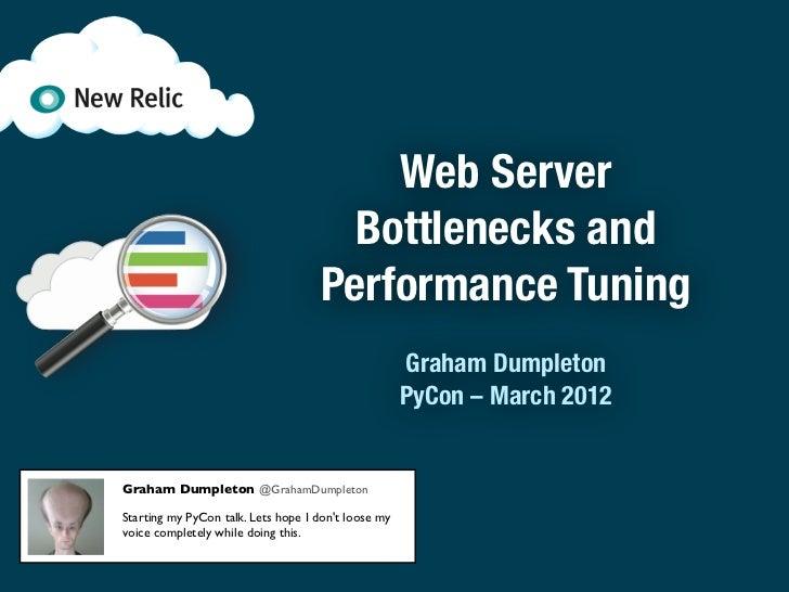 Web Server                                      Bottlenecks and                                    Performance Tuning     ...