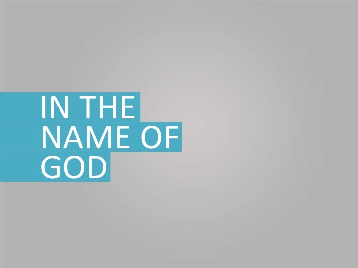 IN THE<br />NAME OF<br />GOD<br />