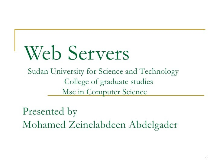 Web Servers Sudan University for Science and Technology          College of graduate studies          Msc in Computer Scie...