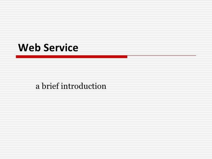 Web Service a brief introduction