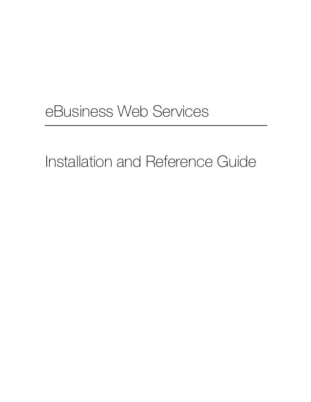 eBusiness Web Services Installation and Reference Guide