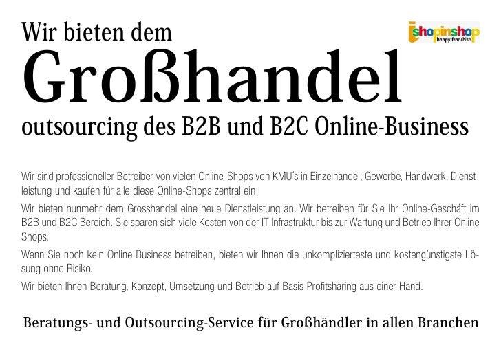 Wir bieten dem  Großhandel outsourcing des B2B und B2C Online-Business Wir sind professioneller Betreiber von vielen Onlin...