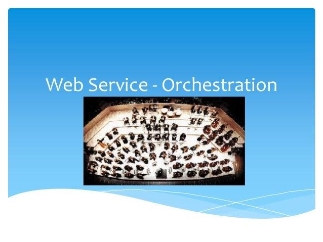 Web Service - Orchestration